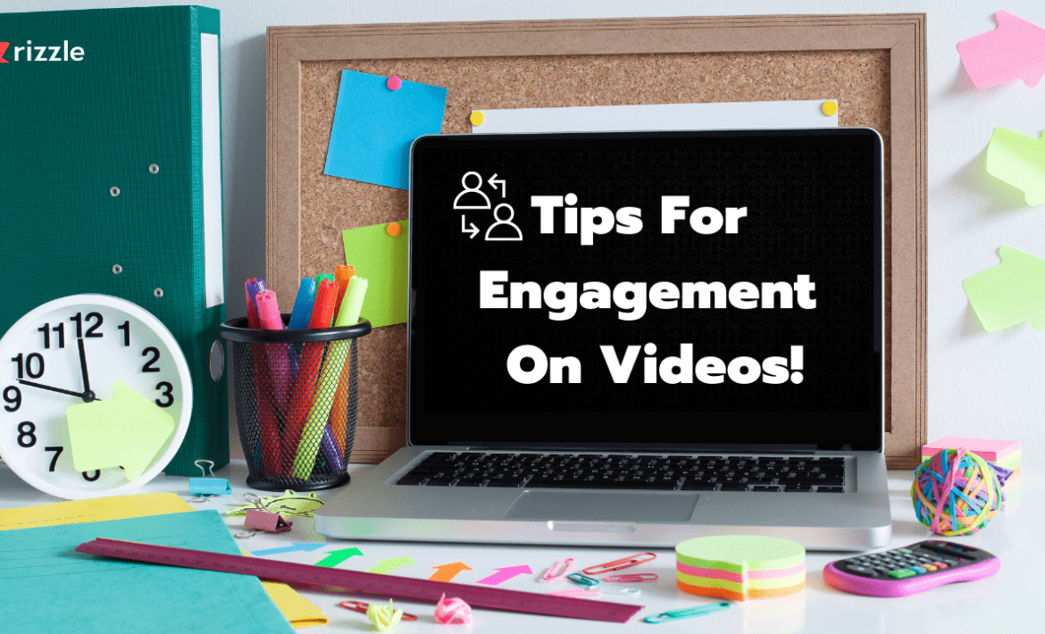 Tips on How to Boost Video Engagement.