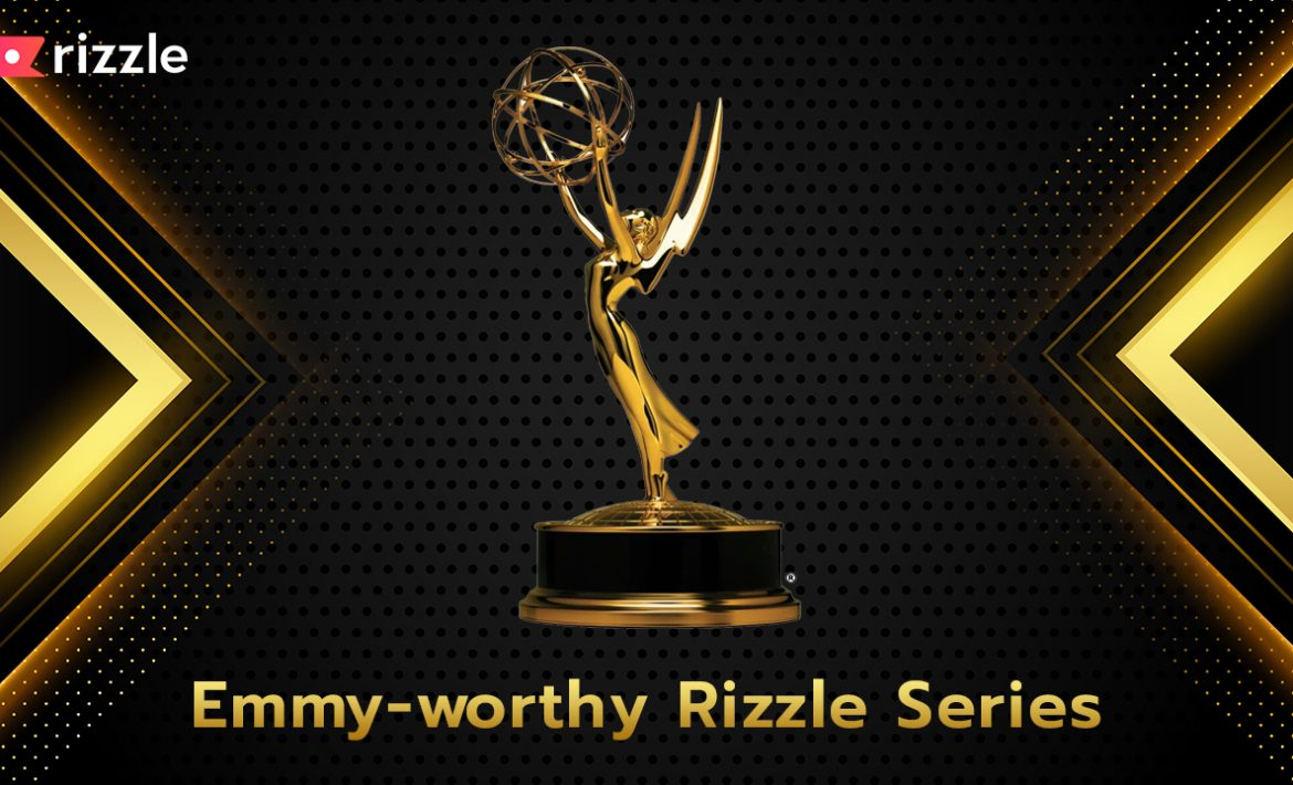Short Series On Rizzle That Would Make It To The Emmys