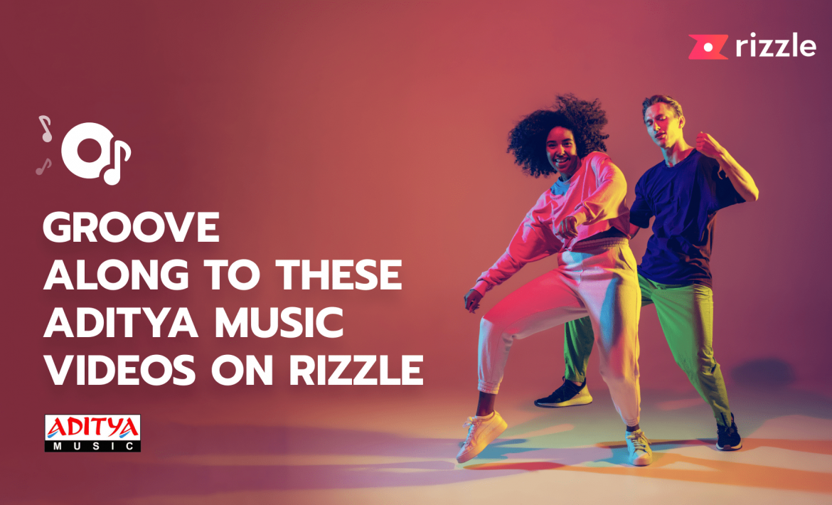 Aditya Music Videos To Watch On Rizzle